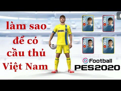 Cách Có Các Cầu Thủ Việt Nam Trong EFOOTBALL PES 2020 MOBILE