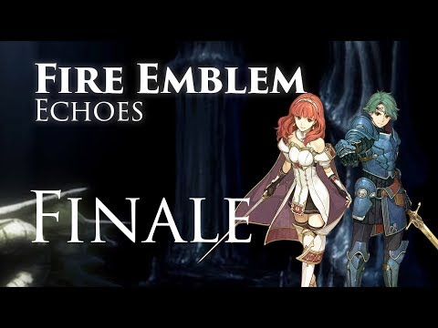 Finale! Fire Emblem Echoes, Shadows of Valentia, Classic Hard Let's Play - Final Part