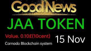 good news jaa token listed carnado blockchain system#@Amazing lifestyle