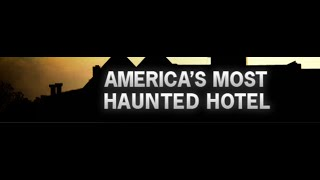 Most Haunted Hotel in Arkansas and America - Crescent Hotel