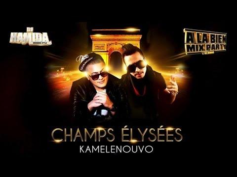 Dj Hamida Feat. Kamelenouvo - Champs Elysées (Son Officiel)