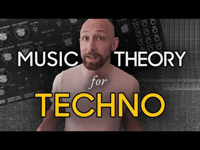 Music Theory for Techno