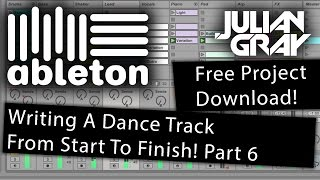 Make an EDM track from start to finish - Part 6 (Final) - Ableton Live