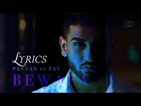 Bewafa (Lyrics) – Pavvan and Manav Feat. Pav Dharia