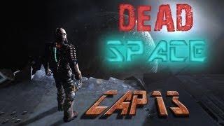 """Dead Space Chapter 13 """"Alguien se ha tirao un cuesco y yo no he sido"""" Pt3"""
