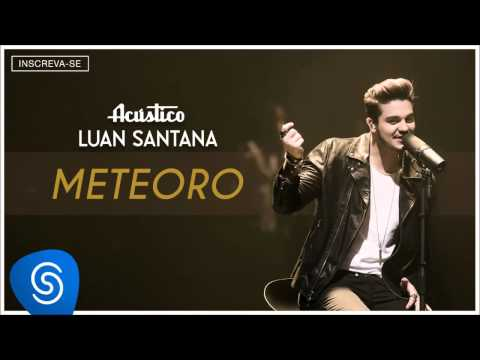 Luan Santana- Meteoro - (Acústico Luan Santana) [Áudio Oficial]