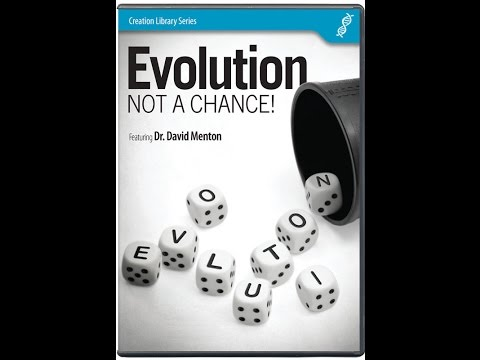 Evolution: Not A Chance! - Dr. David Menton