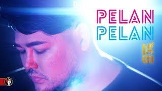 IGUN - Pelan Pelan | Official Music Video