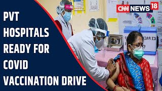 Private Hospitals Gear Up For COVID-19 Vaccination Drive From March 1   CNN News18