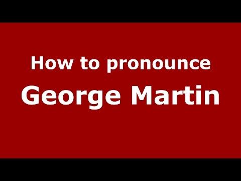 How to pronounce George Martin (American English/US) - PronounceNames.com
