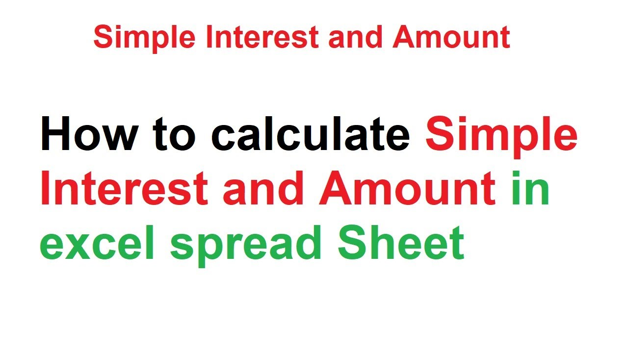 how to calculate simple interest and amount in excel spread sheet
