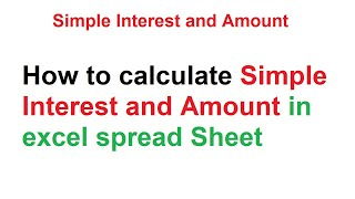 how to calculate simple interest and amount in excel spread sheet samir