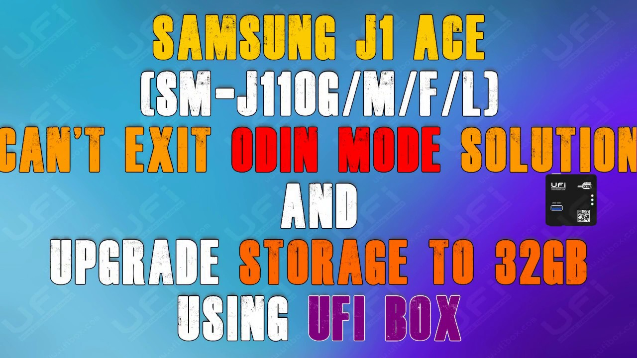 Samsung J1 Ace Cant Exit Odin Mode Solution Upgrade Emmc To 32gb Sm J100h 4gb Resmi Using Ufi Box