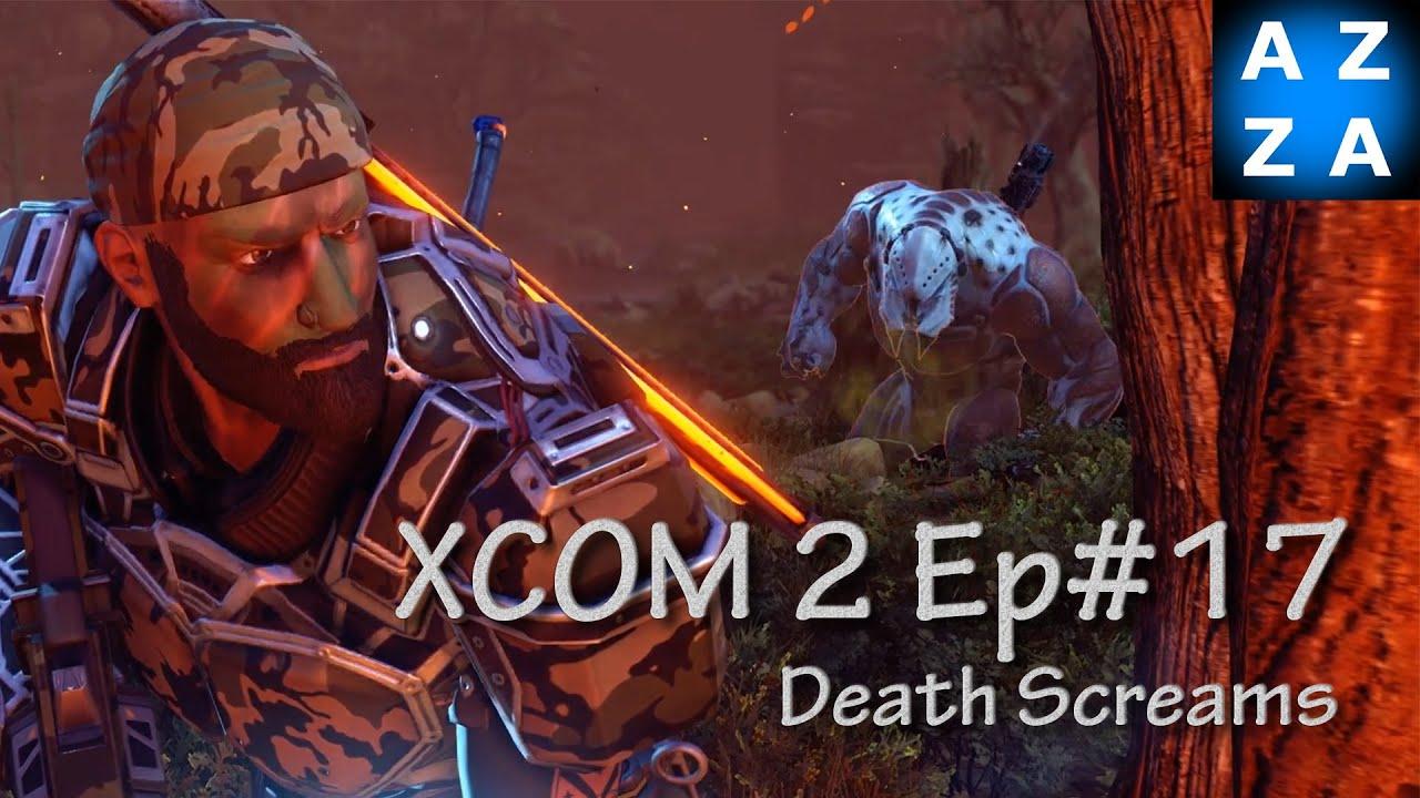 xcom 2 lws ep 17 death screams retaliation long war studios mods gameplay youtube
