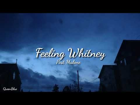 ☆Post Malone☆//Feeling Whitney♡ (lyrics)