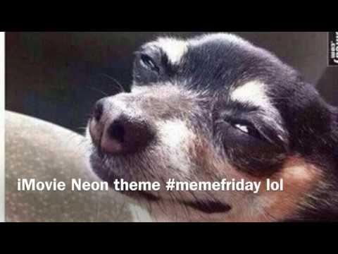 Super loud iMovie neon theme #memefriday