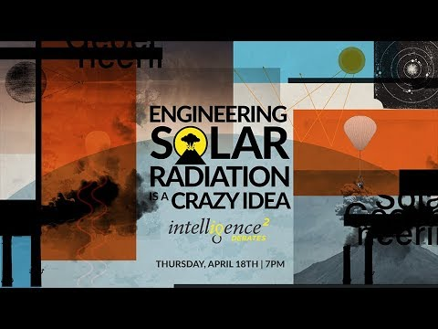 LIVE DEBATE –  Engineering Solar Radiation Is a Crazy Idea