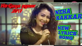 Pyar Ho Gya - Neha Kakkar New Song 2017 - Selfie Lyric Video