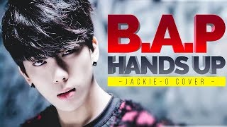 B.A.P - HANDS UP (Jackie-O RUS Cover)