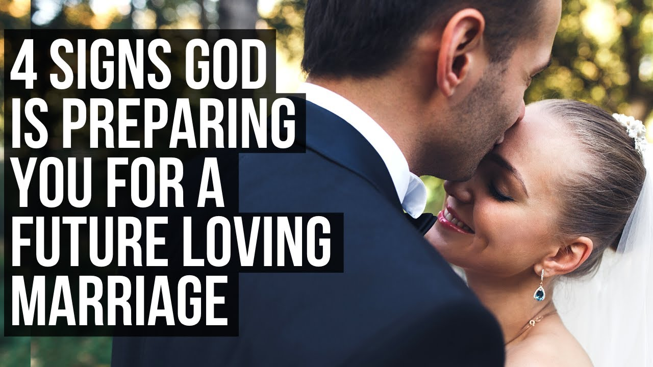 God Is Preparing You for a Loving Marriage If . . .