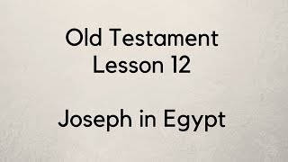 Old Testament Lesson 12  - Gospel Doctrine