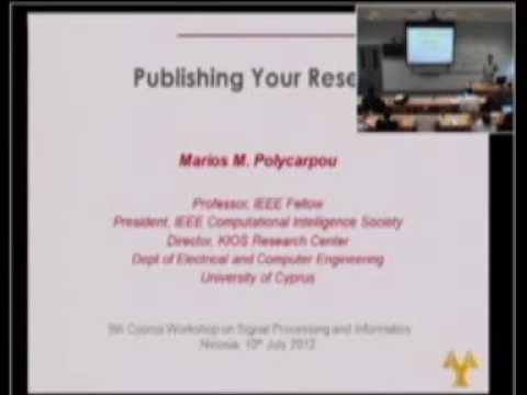 Publishing your research, by Marios Polycarpou