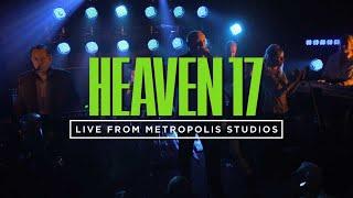 Heaven 17 - Live From Metropolis Studio