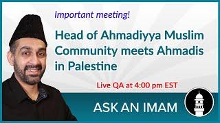 Advice to Ahmadis in Palestine | Ask an Imam