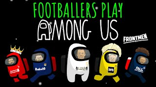 🩸Among Us: Football Edition 🩸(Feat Ronaldo Messi Neymar Zlatan +IMPOSTOR!) Frontmen Season 2.1