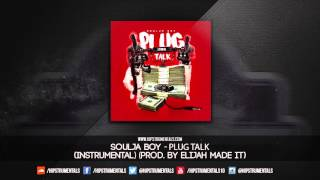 Soulja Boy - Plug Talk [Instrumental] (Prod. By Elijah Made It) + DL via @Hipstrumentals