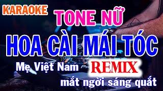 Karaoke Hoa Cài Mái Tóc Remix Tone Nữ Nhạc Sống l Karaoke Nhật Nguyễn