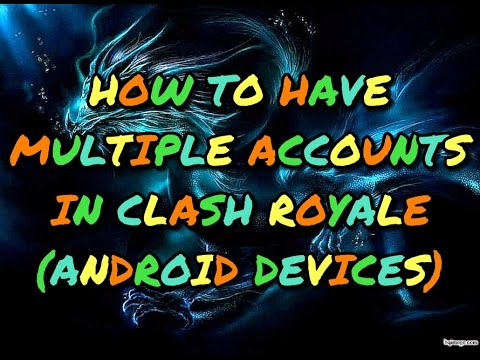 How To Have Multiple Accounts In Clash Royale In (One Device) | (Android Devices)