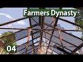 Farmers Dynasty ► Der Heimwerkerkönig Teil 1 ►#04 Lets Play deutsch
