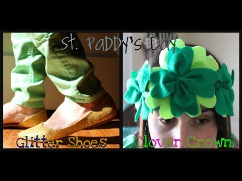 DIY St. Patrick's Day | Gold Glitter Shoes & Clover Crown