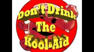 Stop Drinking Kool Aid