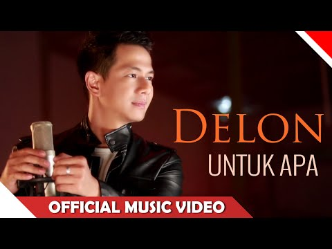 Delon - Untuk Apa - Official Music Video - NAGASWARA