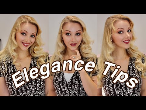 7 ELEGANCE Tips that Changed my Life!