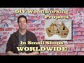 DIY Woodworking Projects In Small Wood Shops WORLDWIDE Shared