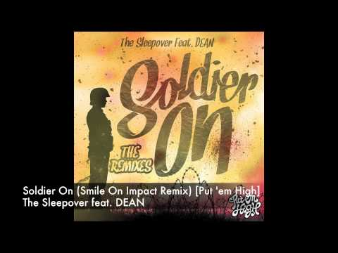 The Sleepover feat. Dean - Soldier On (Smile On Impact Remix) [Put 'em High]