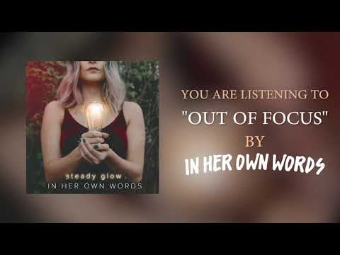 In Her Own Words - Out Of Focus