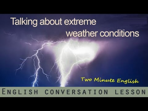 Talking About Extreme Weather Conditions - Better English Lessons