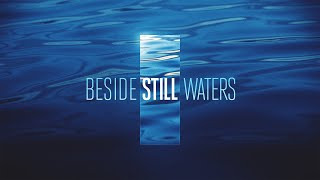 Beside Still Waters - Part 1 - Created For Peace