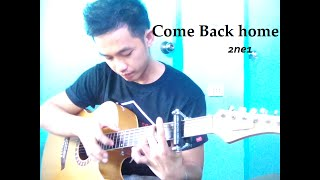 Come back home - 2ne1 (Guitar FingerstyleCover)