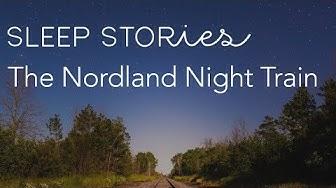 Calm Sleep Stories   The Nordland Night Train with Erik Braa