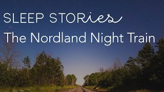 Calm Sleep Stories | The Nordland Night Train with Erik Braa