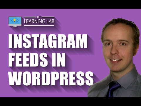 Use Instagram Feed to Add Yours And Other People's Instagram Feeds | WP Learning Lab