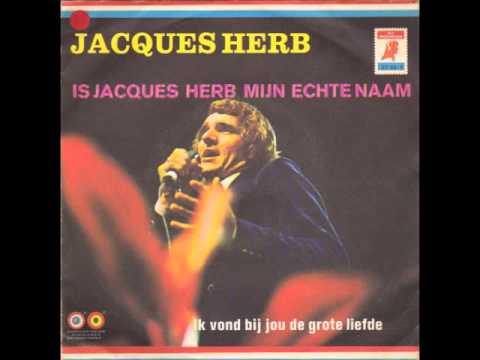 Jacques Herb - Is Jacques Herb Mijn Echte Naam