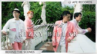 3 Composers x Rizky Billar - Salah Benar (Behind The Scenes)