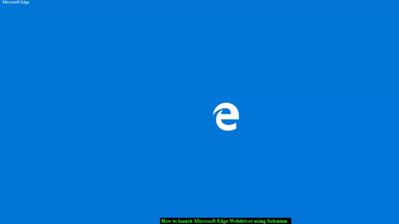 How to launch Microsoft Edge Browser using Selenium Webdriver