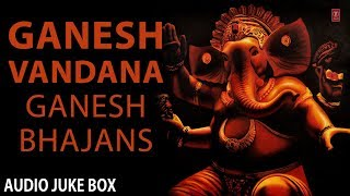 Ganesh Vandana, Ganesh Bhajans Full Audio Songs Juke Box